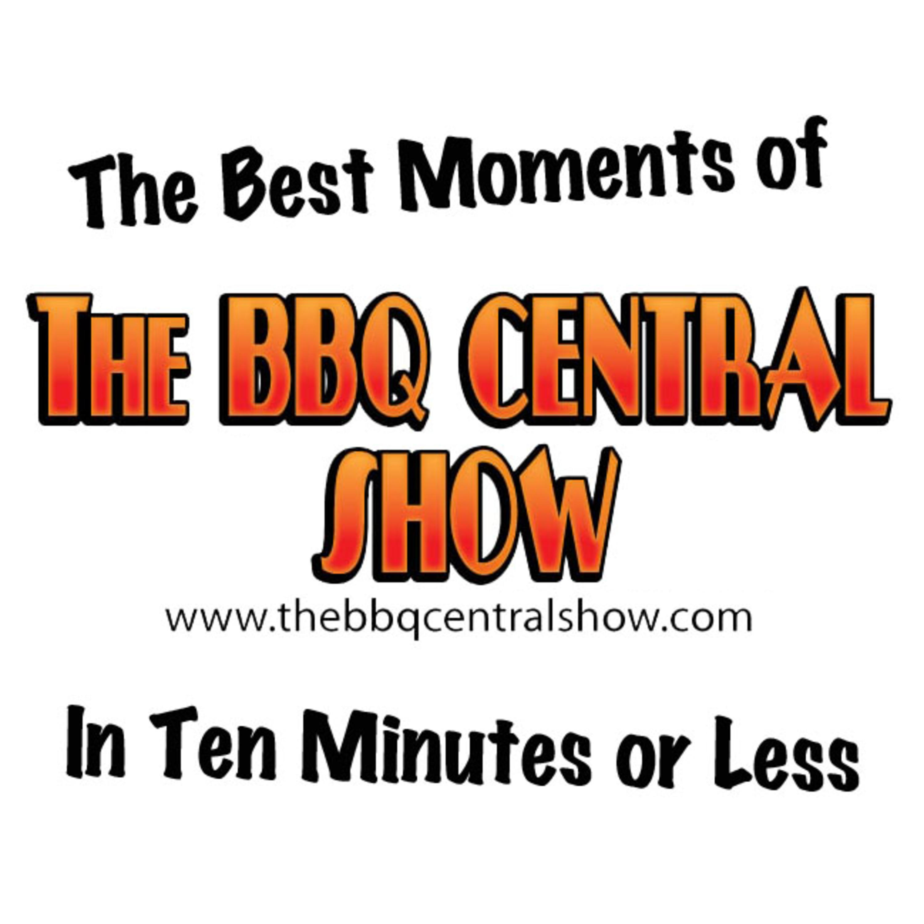 The Best Moments of TH BBQ Central Show in Ten Minutes or Less