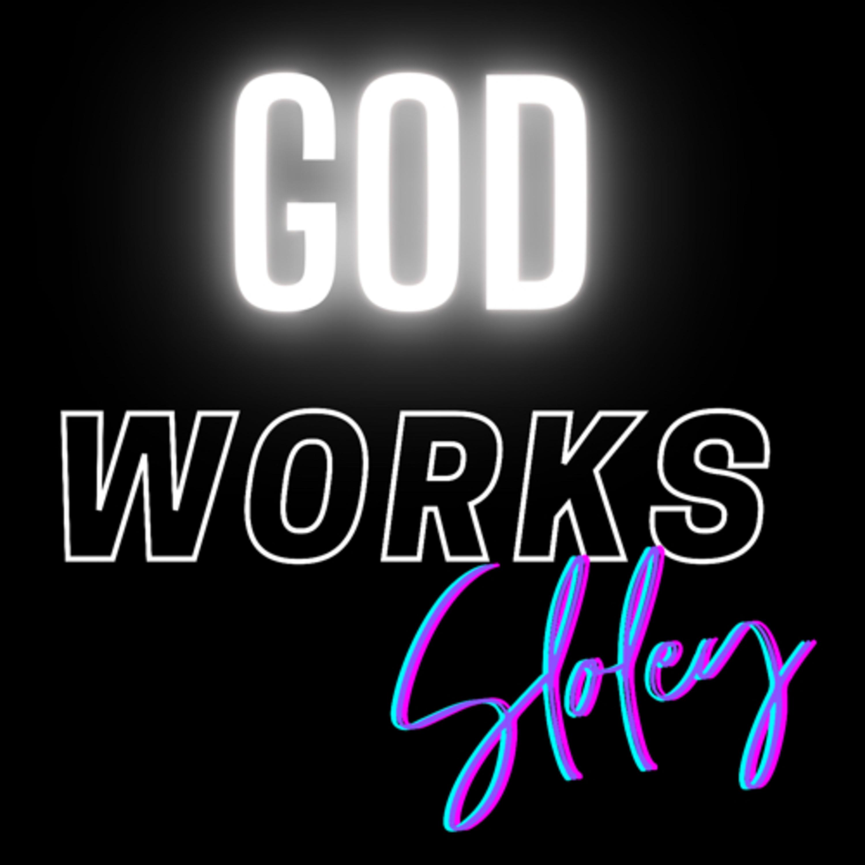 God Works Sloley