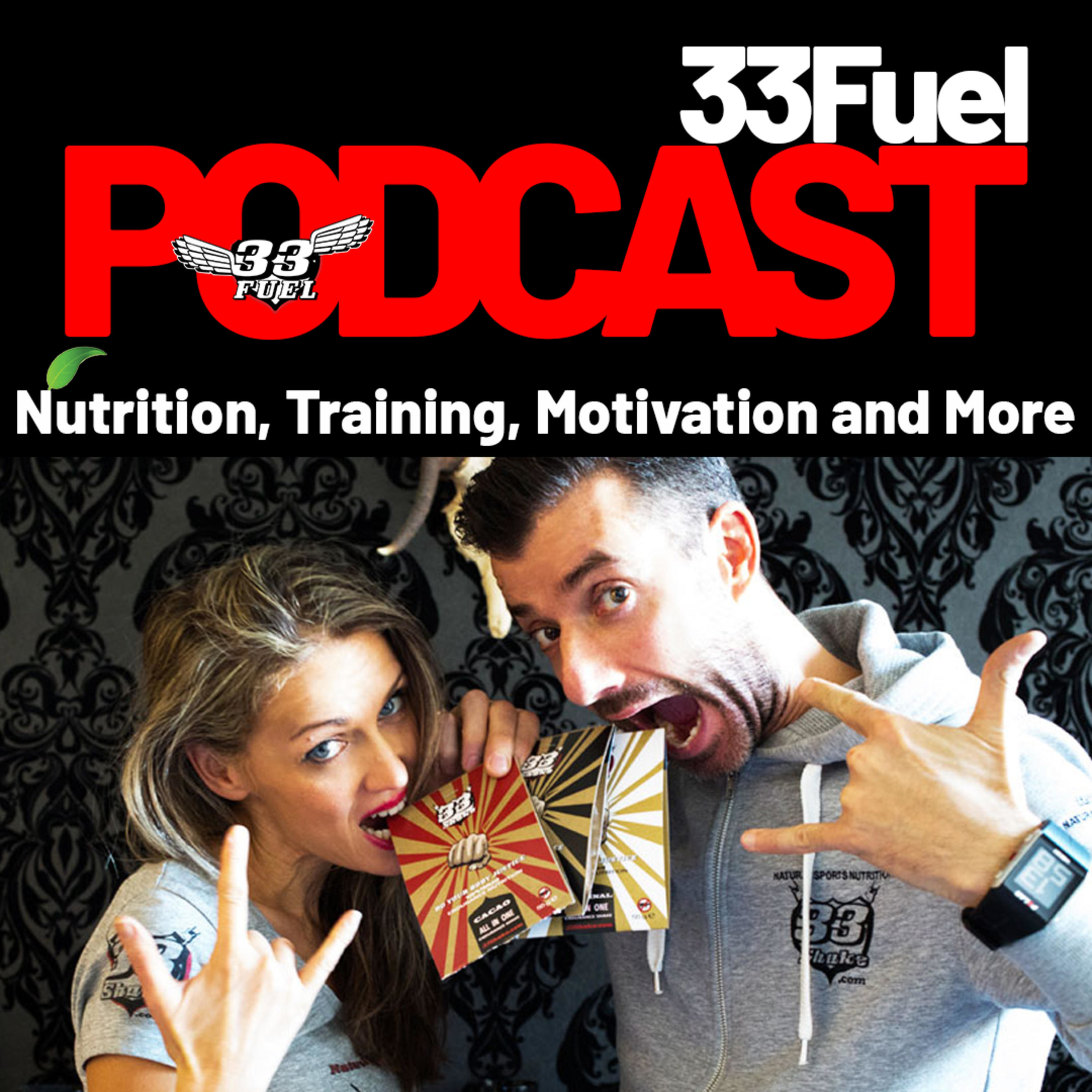 33Fuel Podcast Sports Nutrition, Training, Motivation