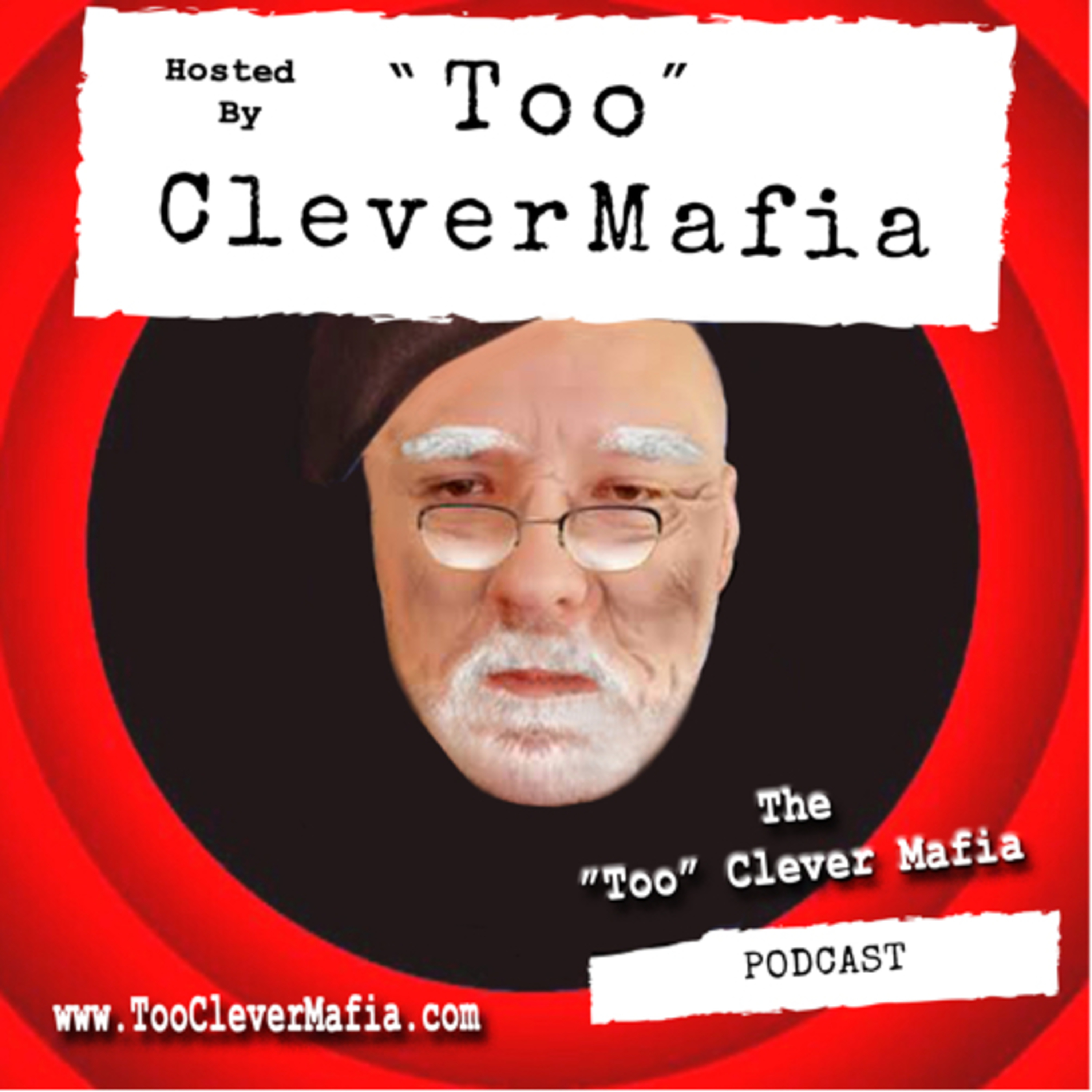 The Too Clever Mafia Podcast