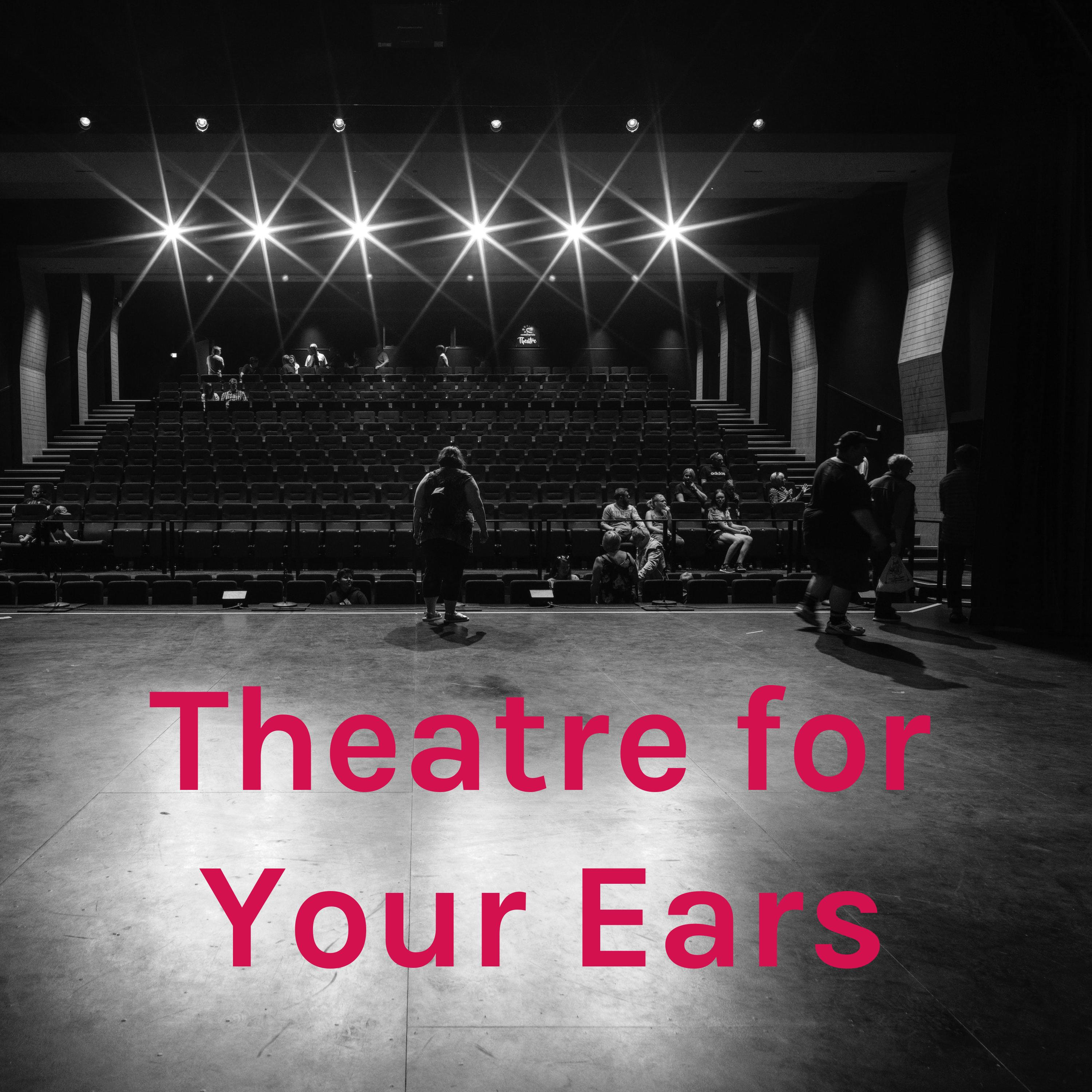 Theatre for Your Ears