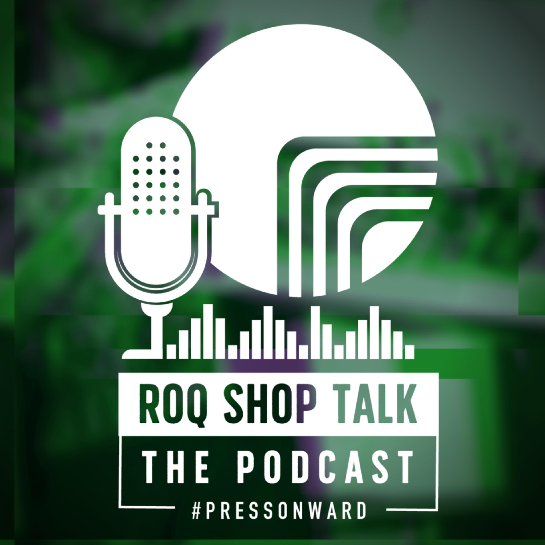 ROQ Shop Talk