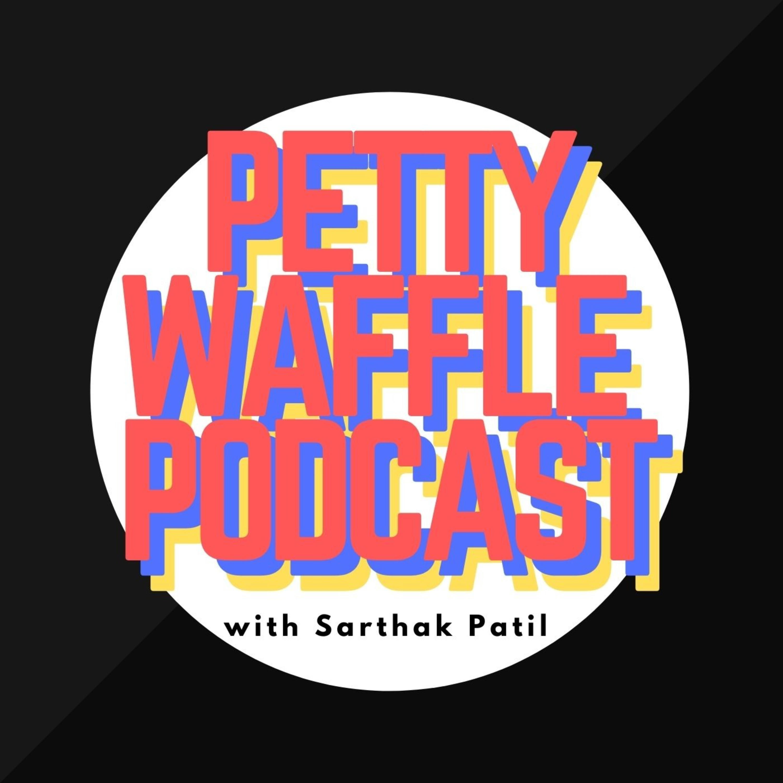 Petty Waffle Podcast