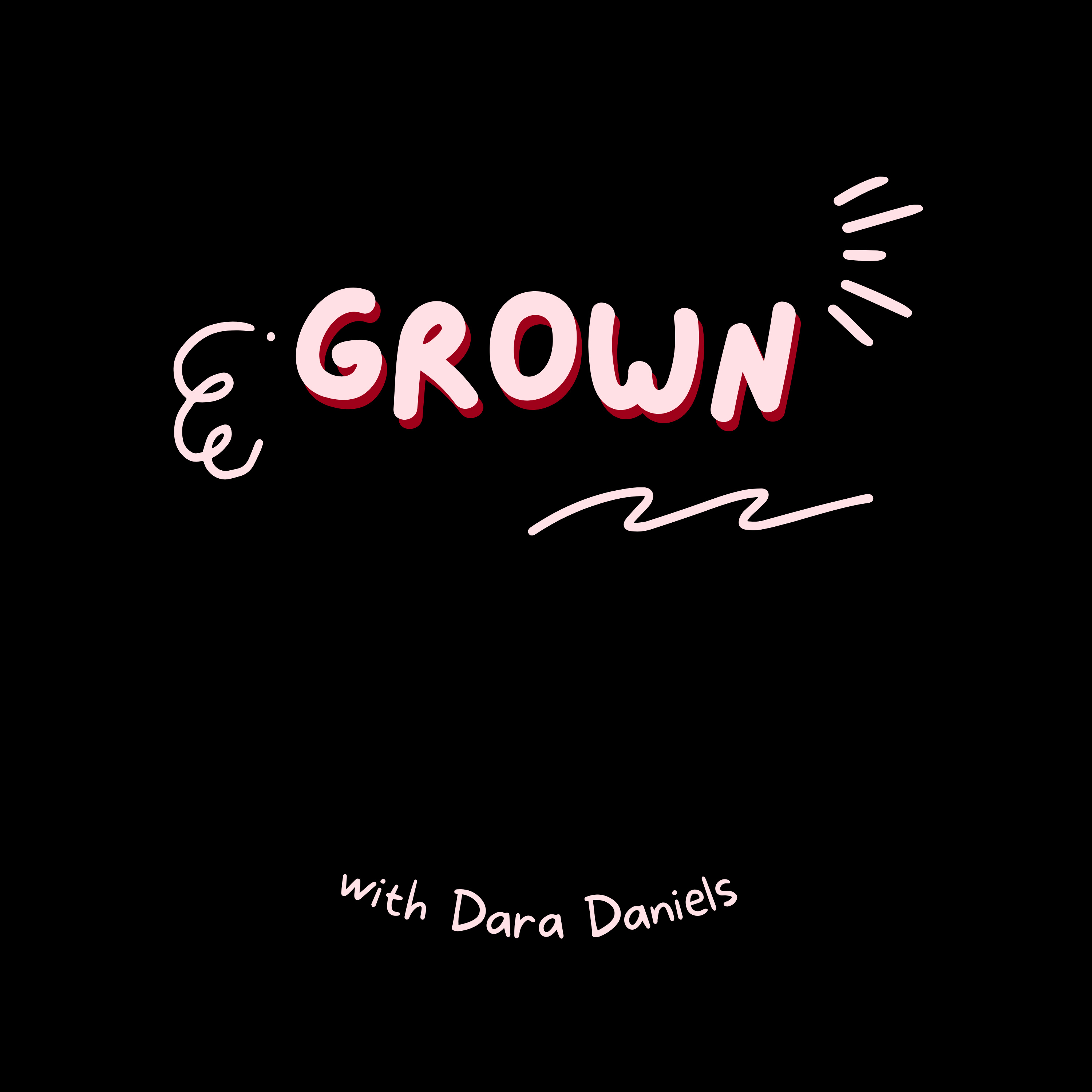 """""""GROWN"""" podcast"""