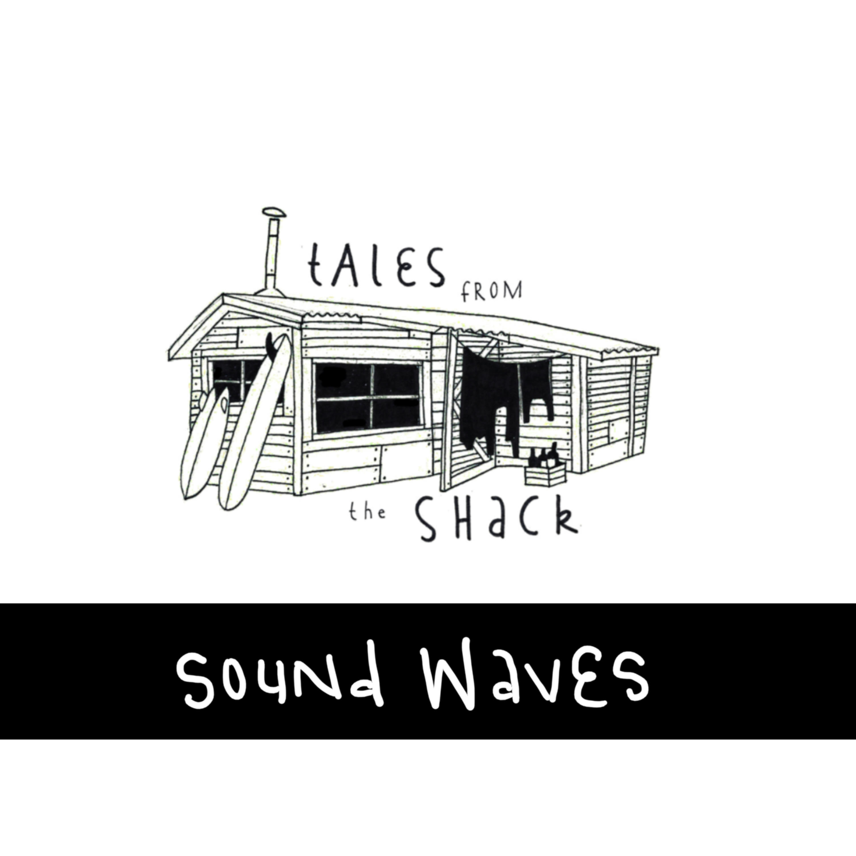 Sound Waves - Tales from the shack
