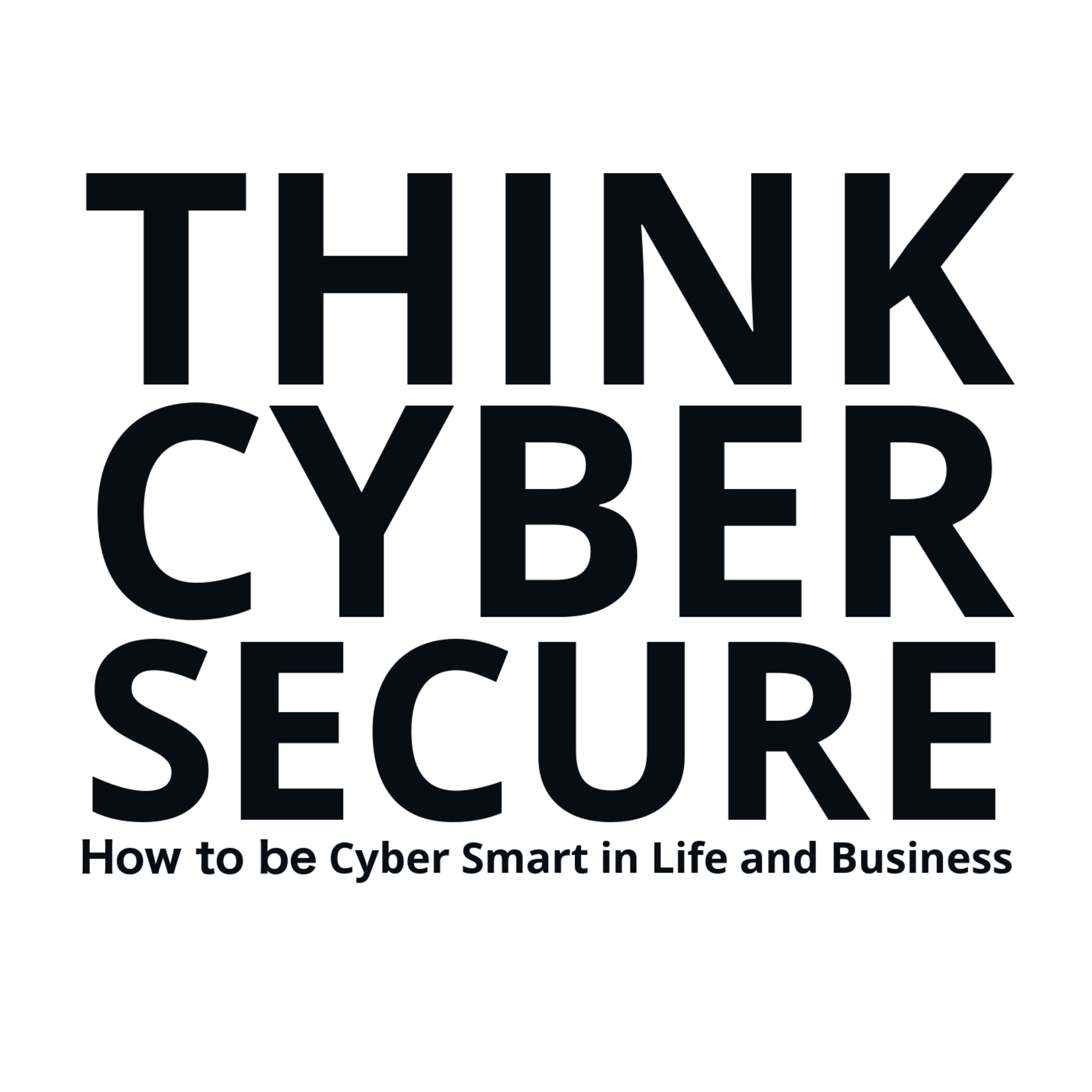 Think Cyber Secure | Listen Free on Castbox