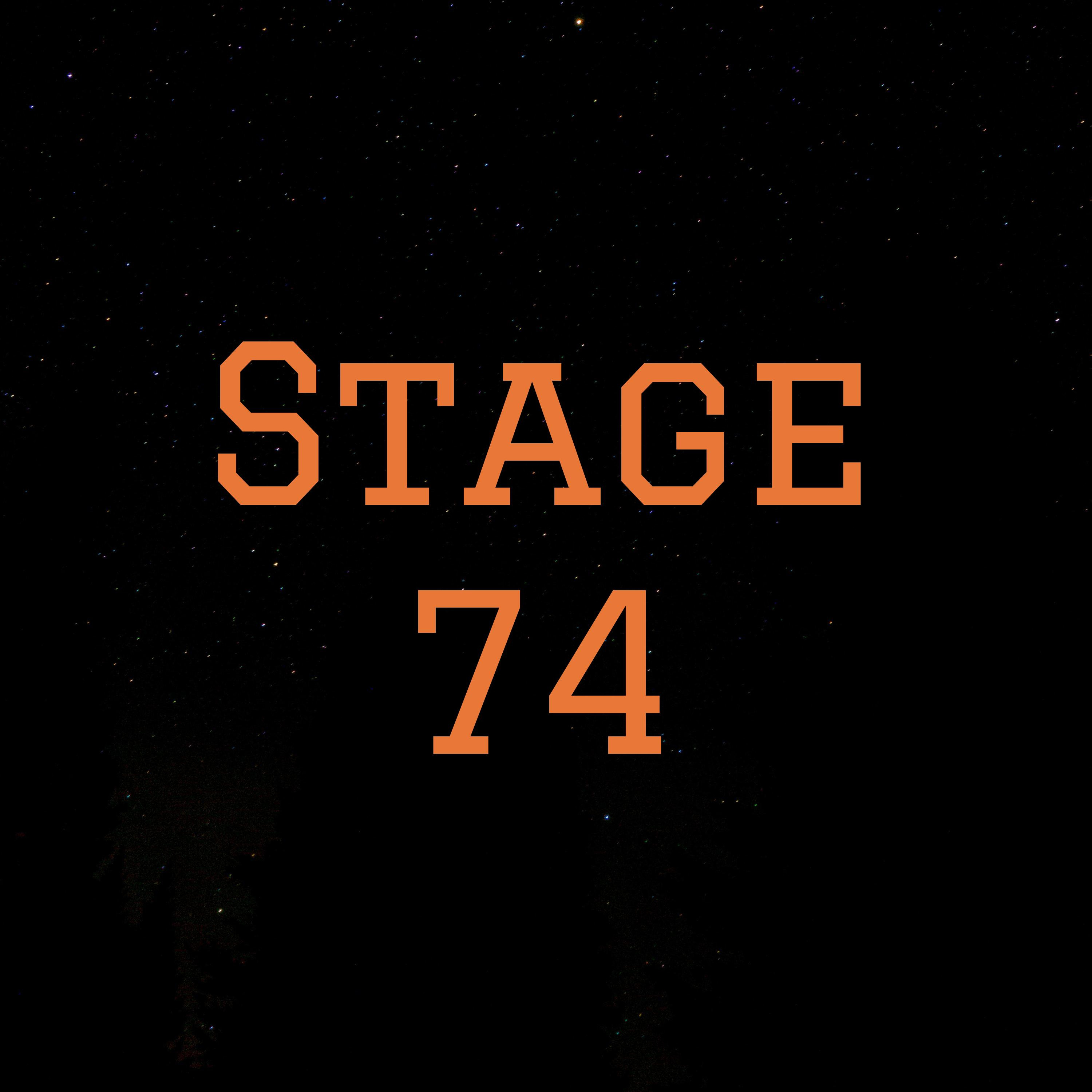 Stage 74