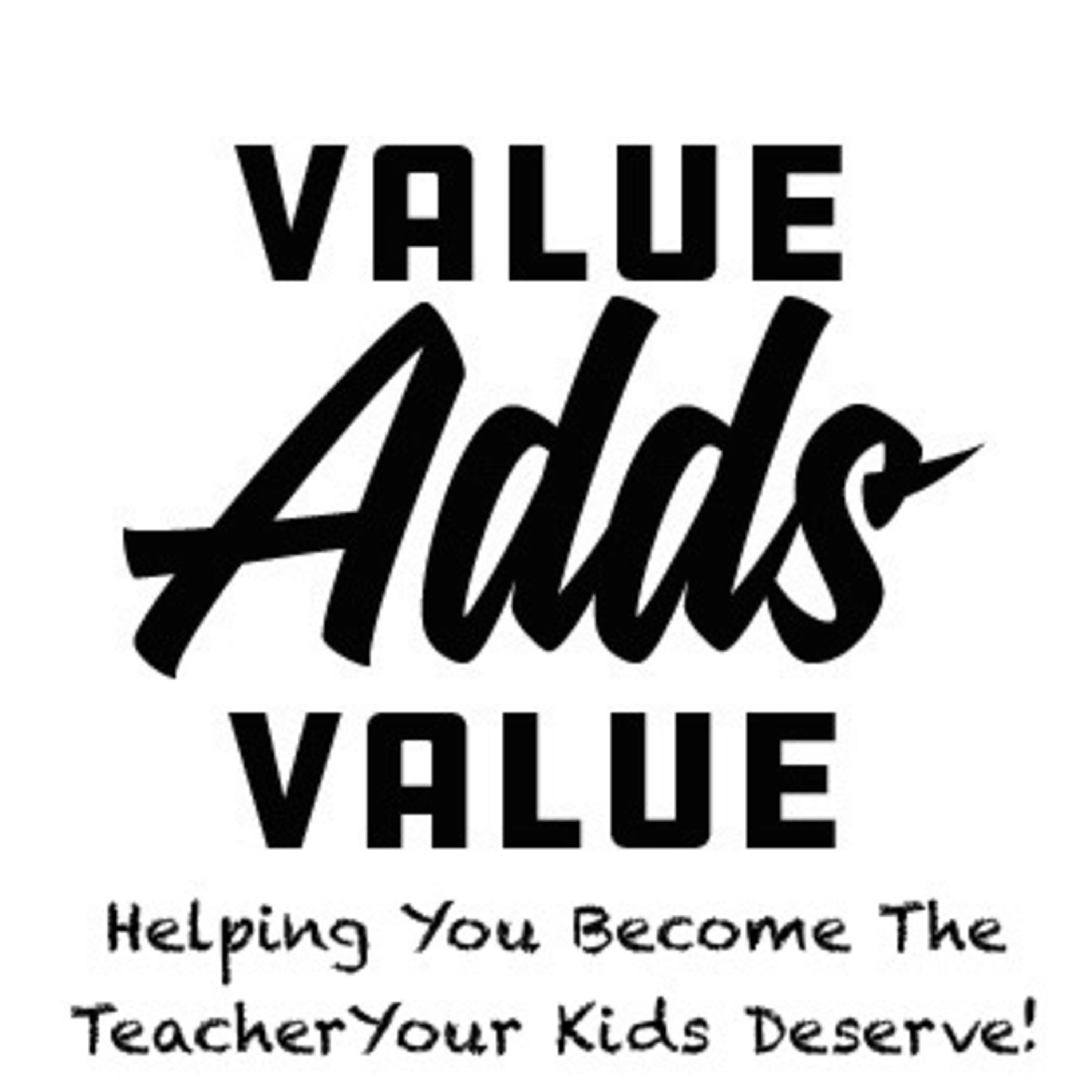 Value Adds Value!