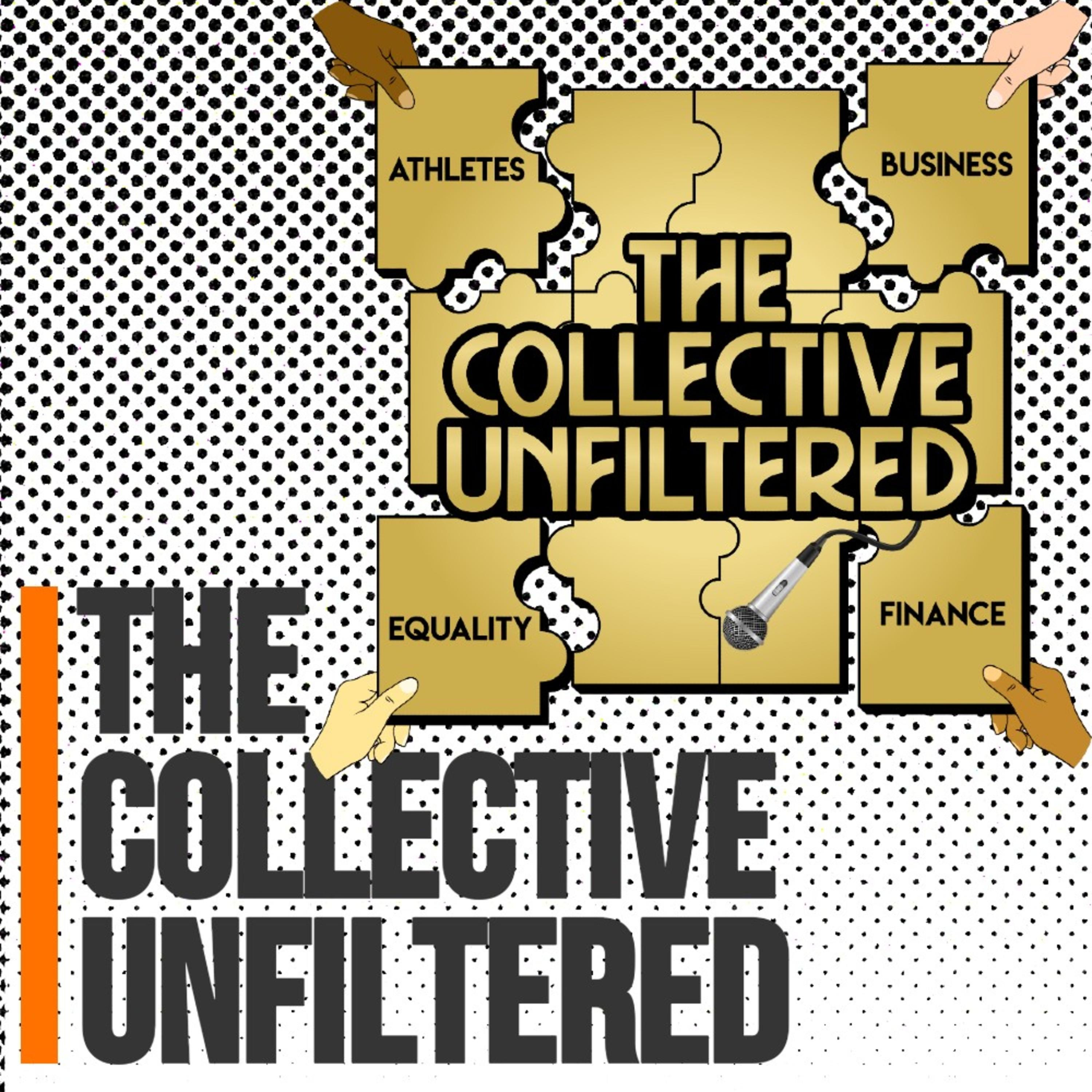 The Collective Unfiltered