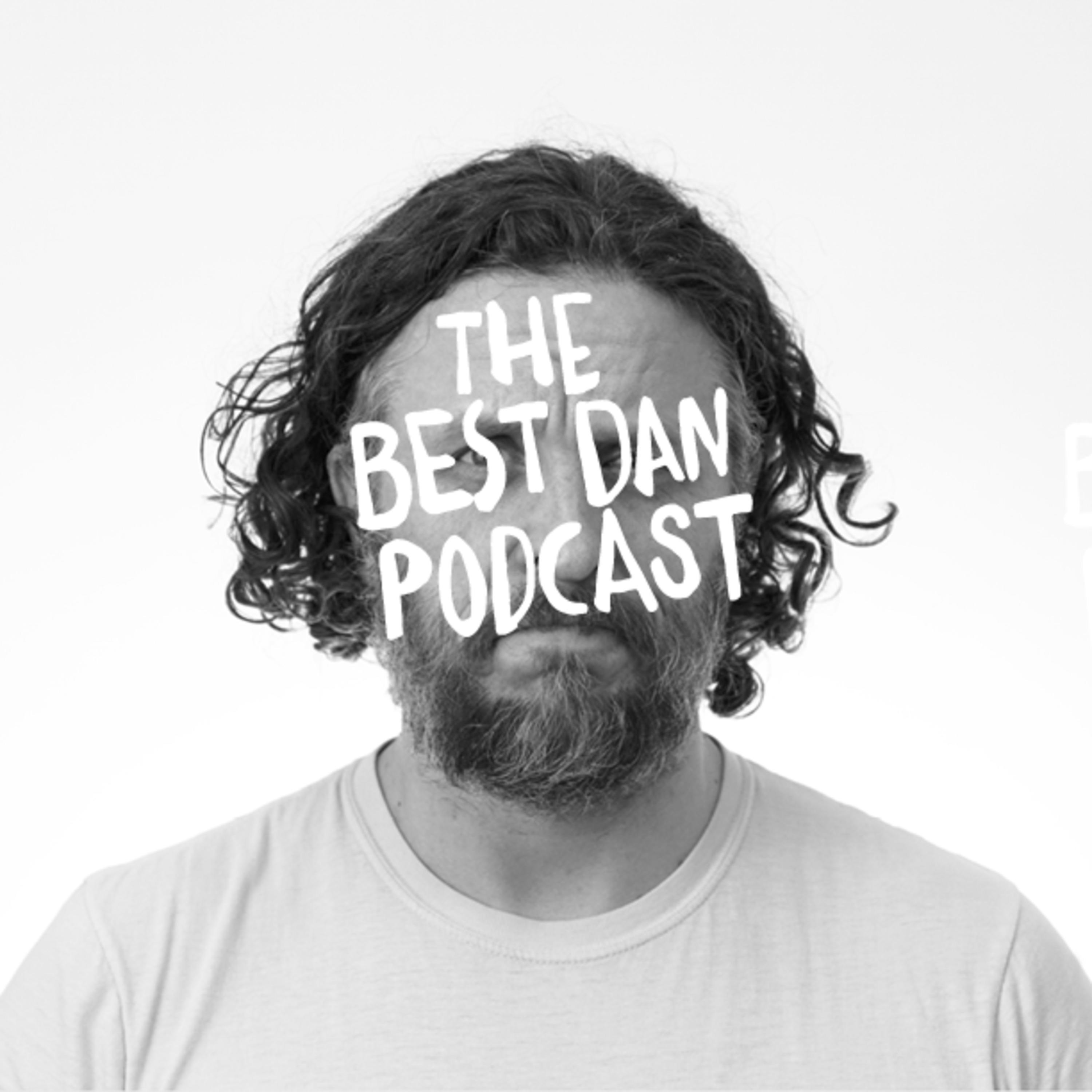 The Best Dan Podcast 7 wsg Bruce Edward Walker on Movies