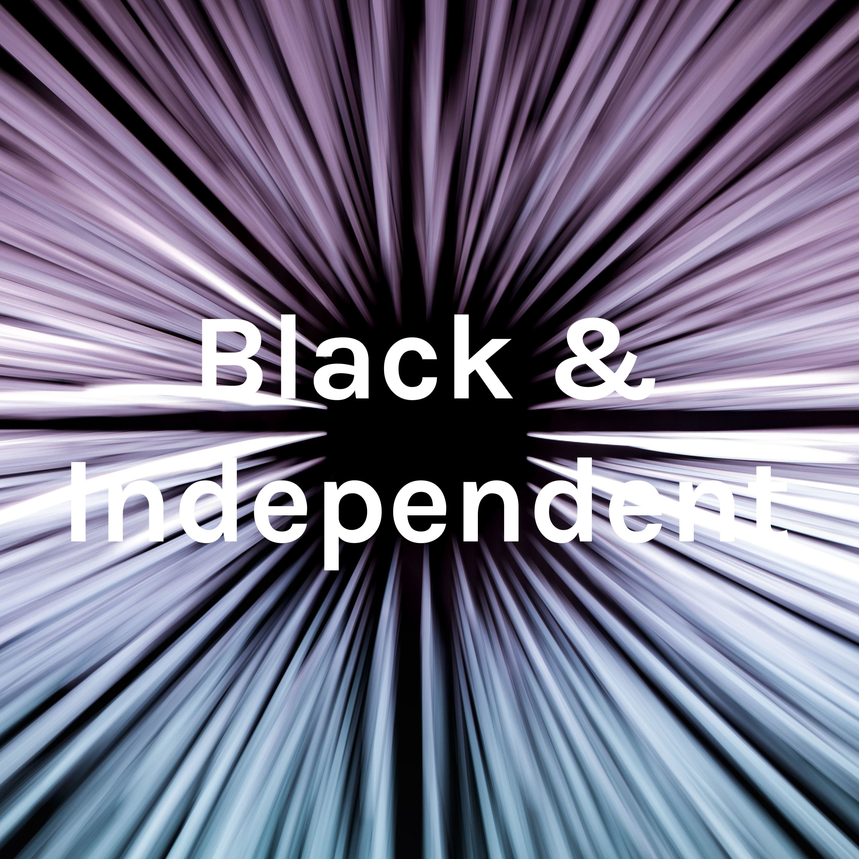Black & Independent