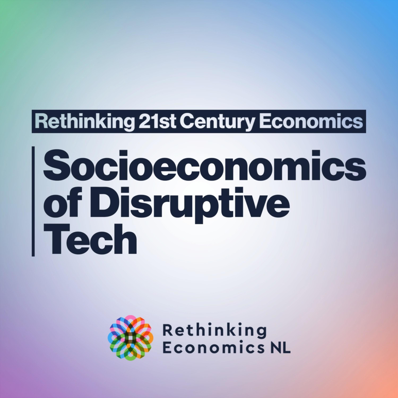 Kay Firth-Butterfield, Wendell Wallach, Renée Cummings & Celeste Kidd - Socioeconomics of Disruptive Tech - #004