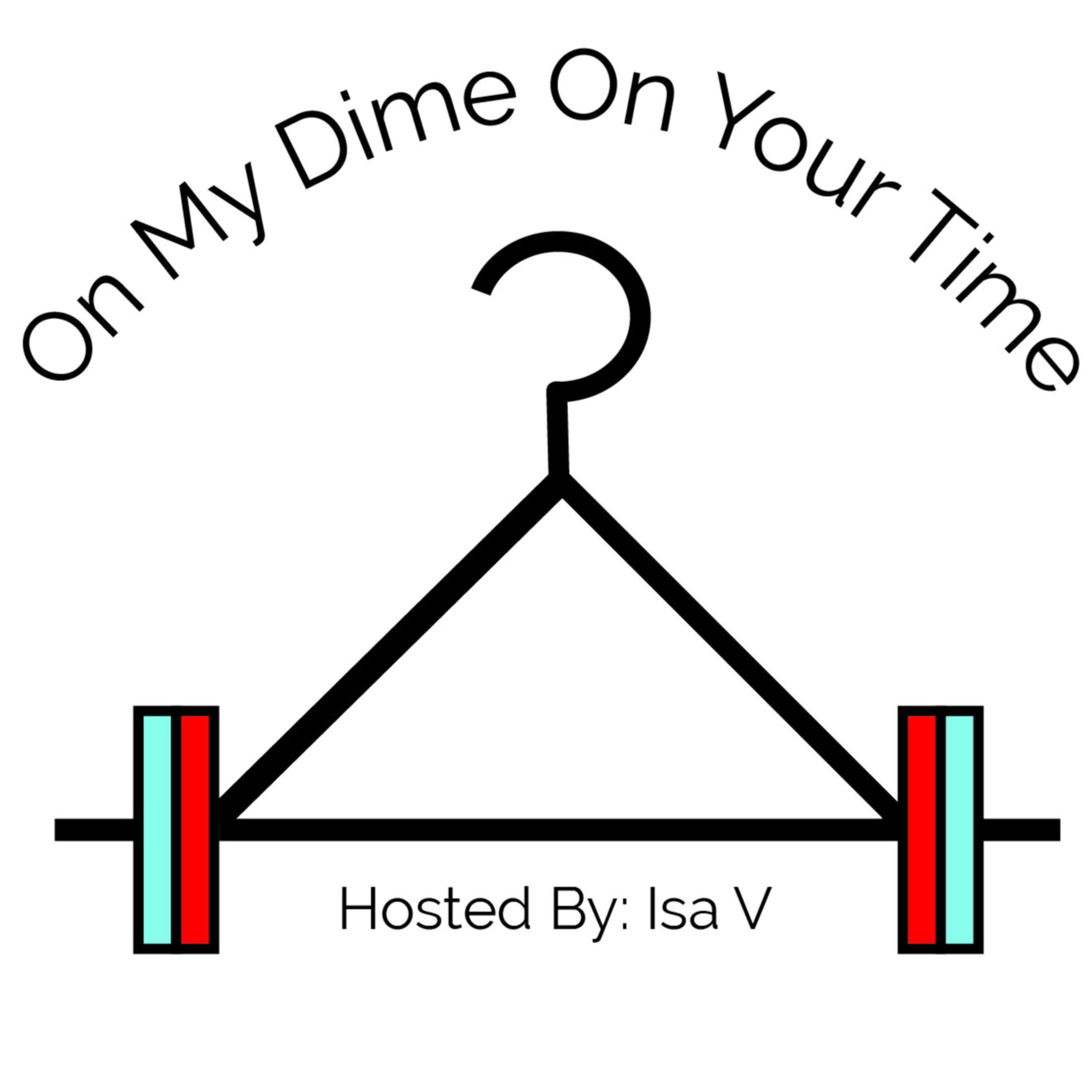 On My Dime On Your Time Podcast