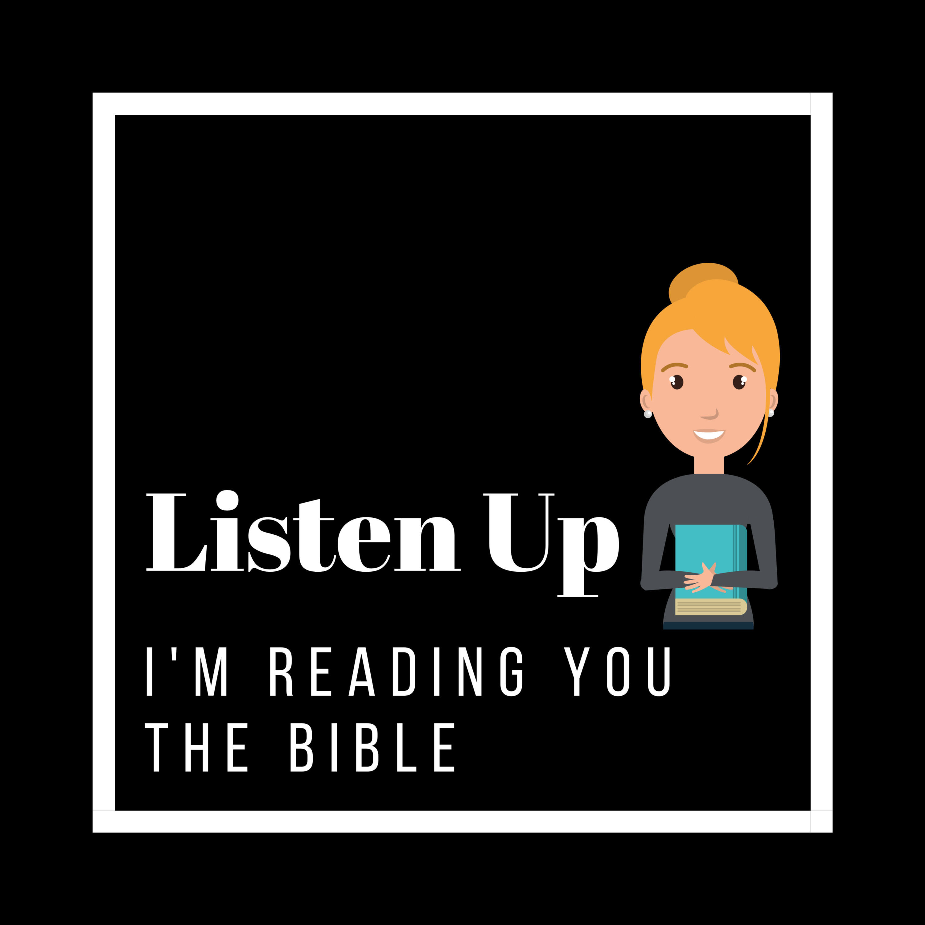 Listen Up – I'm Reading You the Bible
