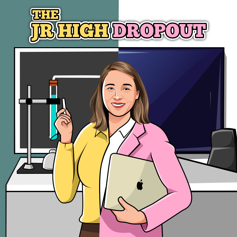 The Jr High Dropout