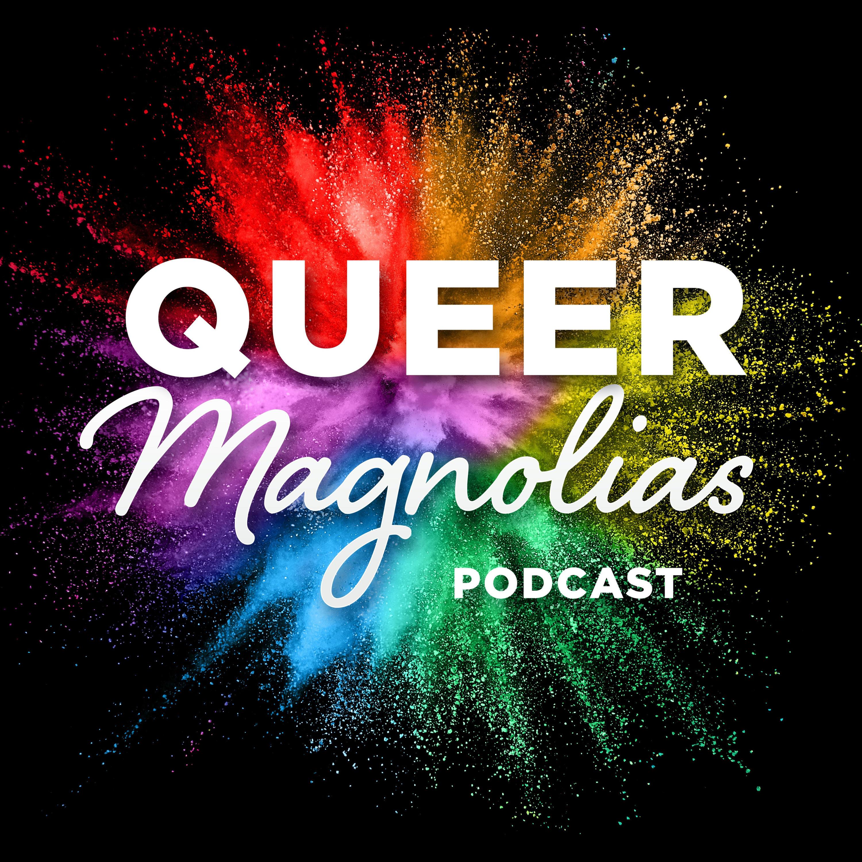 Queer Magnolias Podcast