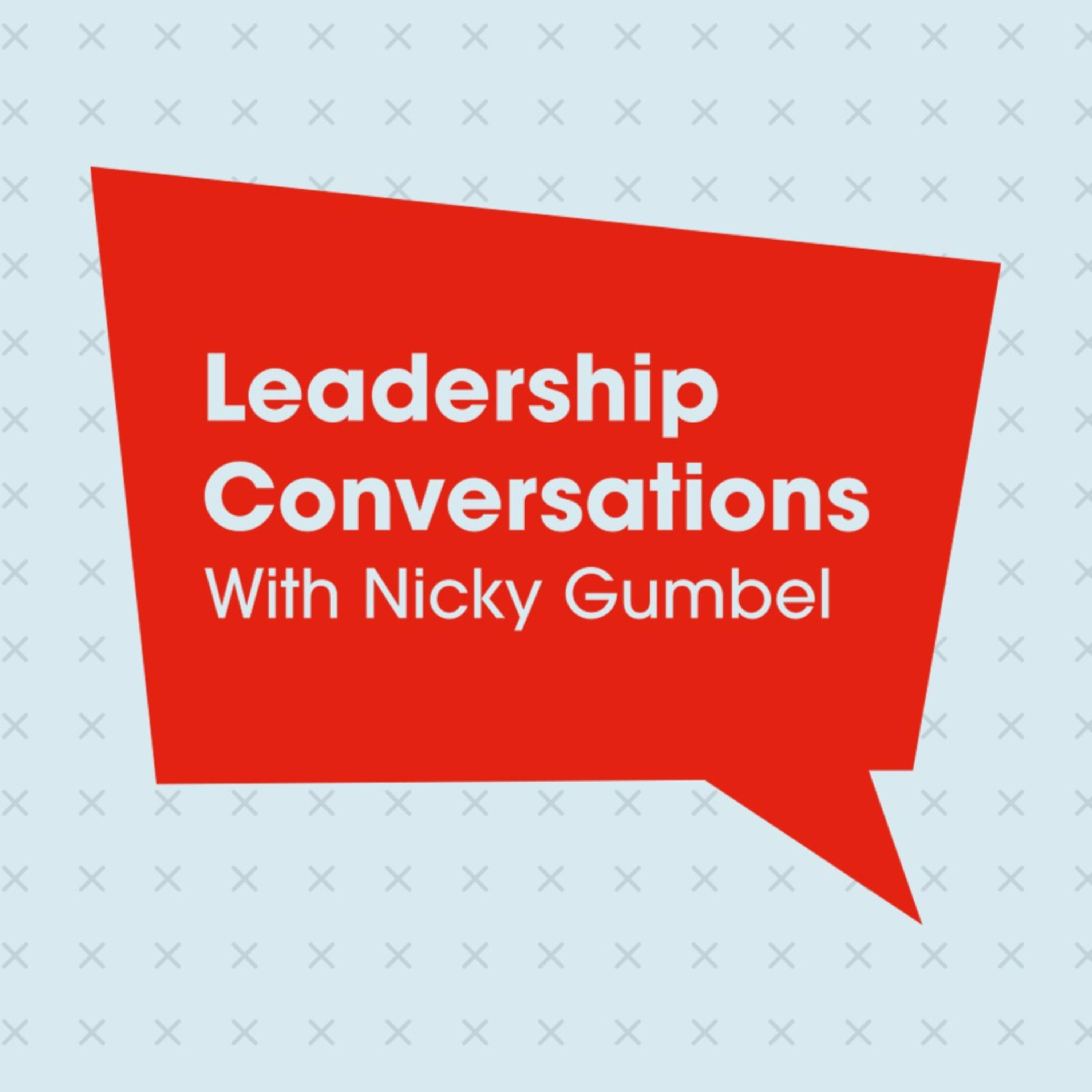 Leadership Conversations With Nicky Gumbel