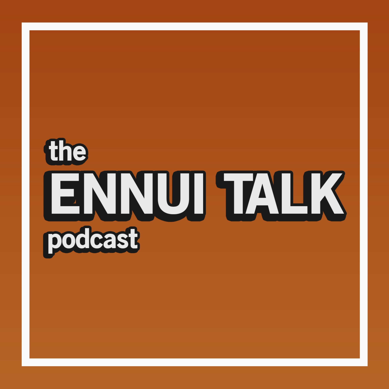 Ennui Talk