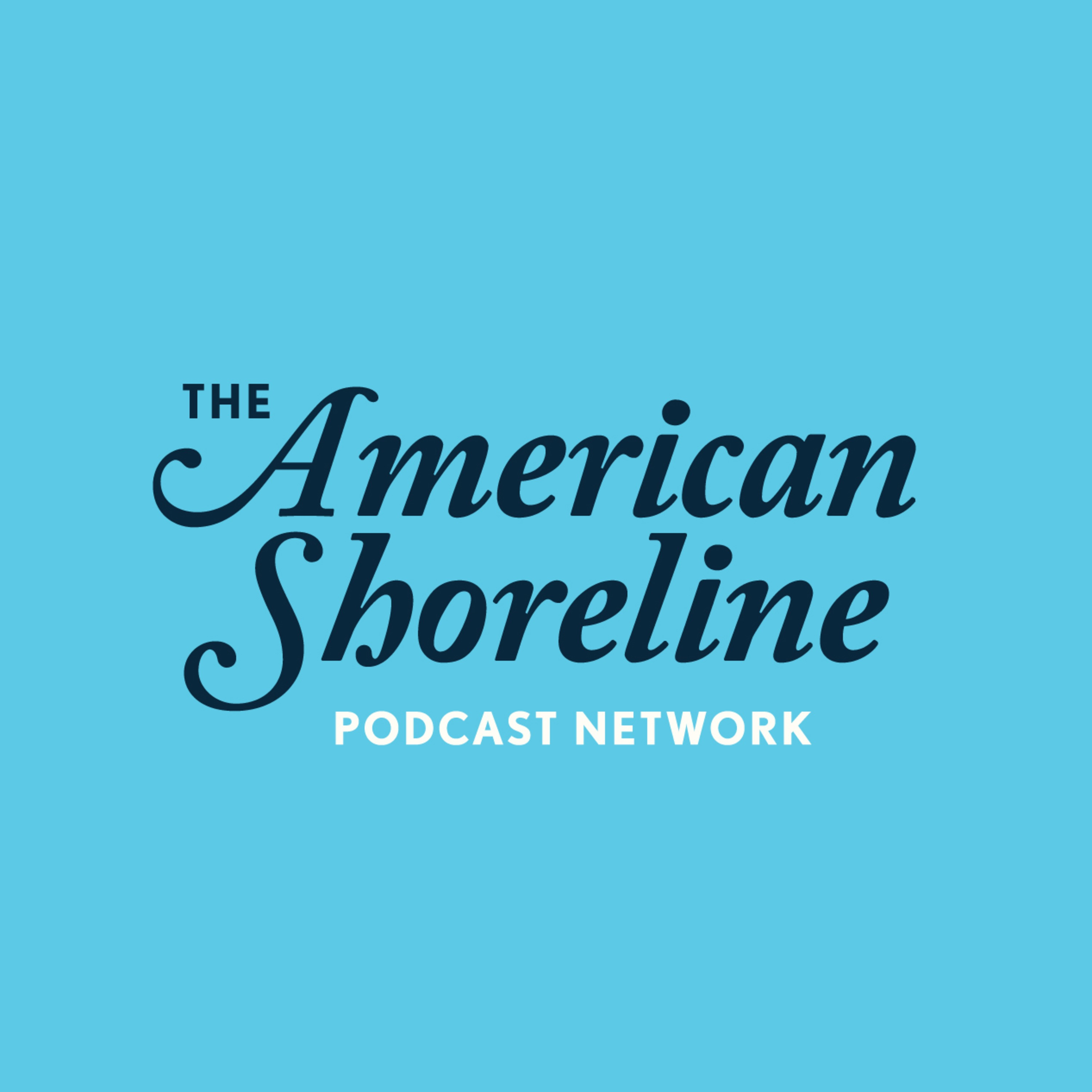 American Shoreline Podcast Presents the Best of 2019: Part 1