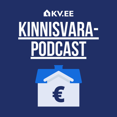 #019 KV.EE kinnisvara-podcast – Tõnu Toompark ja Lauri Laanoja (2021-10-21)