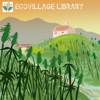 Hemplore: Chapter 1 by Ecovillage Library • A podcast on Anchor