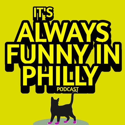 Its Always Funny In Philly A Podcast On Anchor