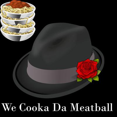 We Cooka Da Meatball