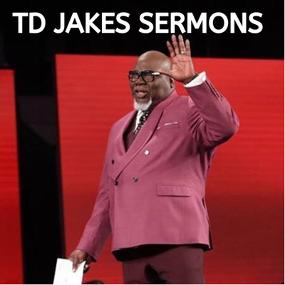 Bishop T D Jakes Sermons 2019
