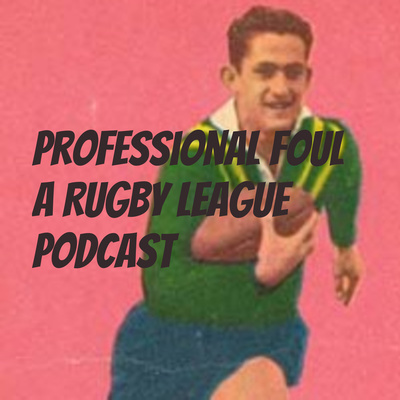 Episode 31: Souths V Panthers in the Big Dance! Walsh, Munster and the Cheese fall Foul of the Devil's Dandruff, The Dally M's and More! by Professional Foul - A Rugby League- NRL Podcast