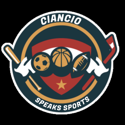 Ciancio Speaks Sports • A podcast on Anchor