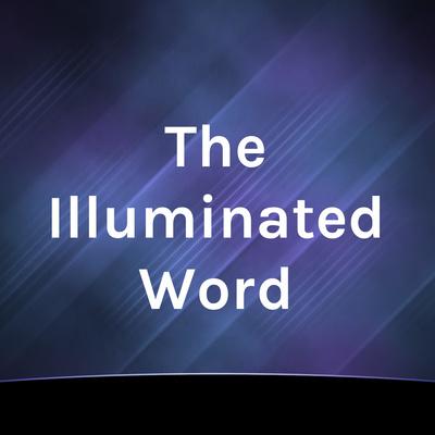 Mark 1 1 >> The Illuminated Word A Podcast On Anchor