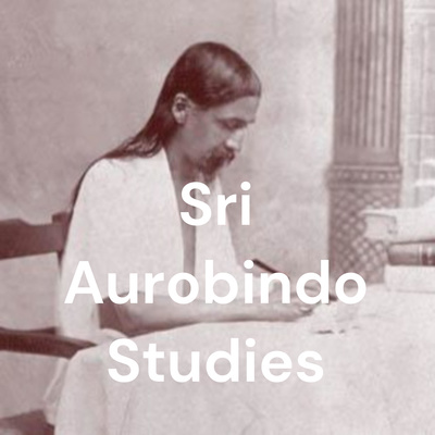 Spiritual Liberation and the Transformation of Life on Earth by Sri Aurobindo Studies • A podcast on Anchor