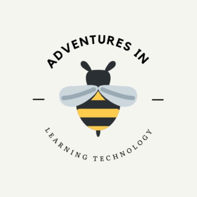 Adventures in Learning Technology 🐝 • A podcast on Anchor