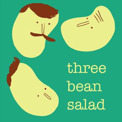 Three Bean Salad • A podcast on Anchor