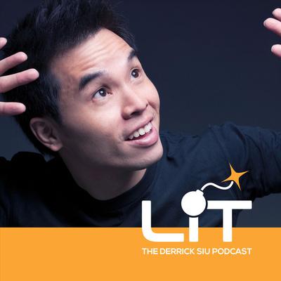 Lit - The Derrick Siu Podcast