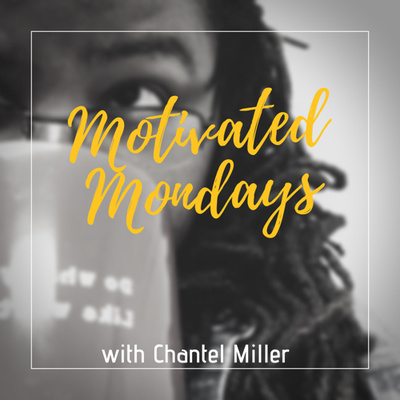 Motivated Mondays • A podcast on Anchor