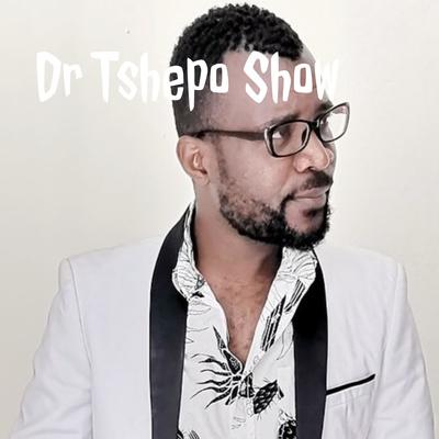 Dr Tshepo Show