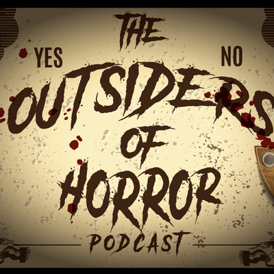 The Outsiders of Horror • A podcast on Anchor