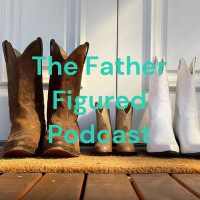 The Father Figured Podcast demo