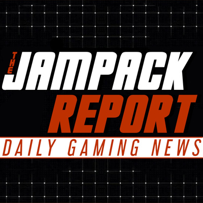 The Jampack Report: Daily Gaming News • A podcast on Anchor
