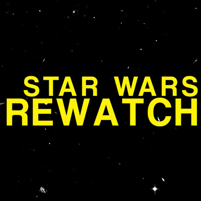 Star Wars Rewatch • A podcast on Anchor
