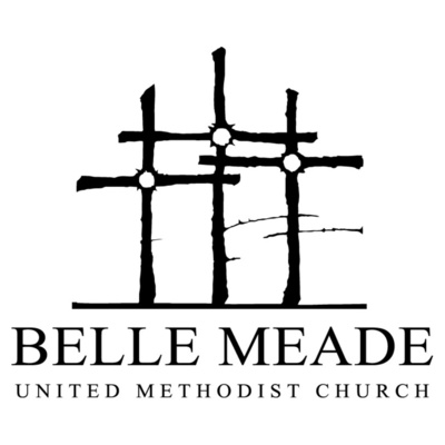 Belle Meade UMC Sermons • A podcast on Anchor