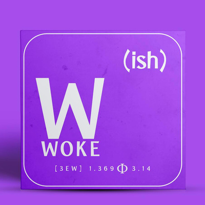 Third Eye Wide - WOKEish • A podcast on Anchor