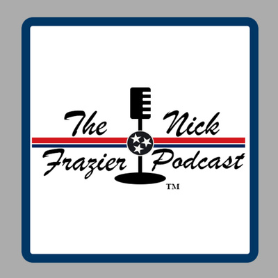 The Nick Frazier Podcast