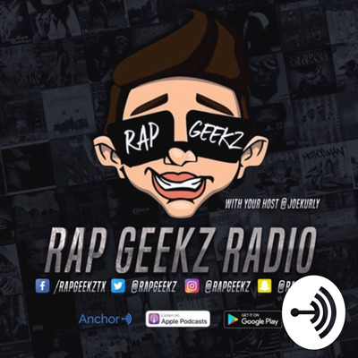 RAP GEEKZ RADIO • A podcast on Anchor