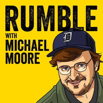 Ep. 73: So Bernie Sanders DOES Call People On Their Birthday! (feat. Bernie Sanders) by Rumble with Michael Moore • A podcast on Anchor