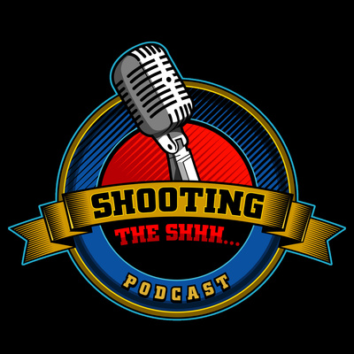 Shooting the shhh...podcast
