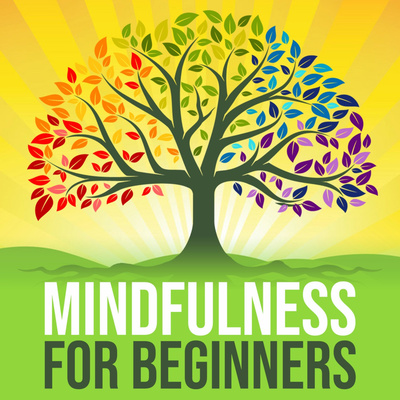 Mindfulness For Beginners • A podcast on Anchor
