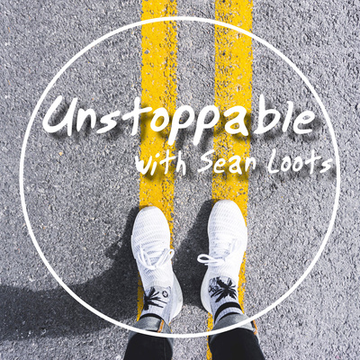 Unstoppable with Sean Loots