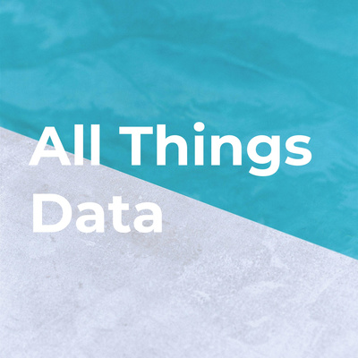 All Things Data • A podcast on Anchor